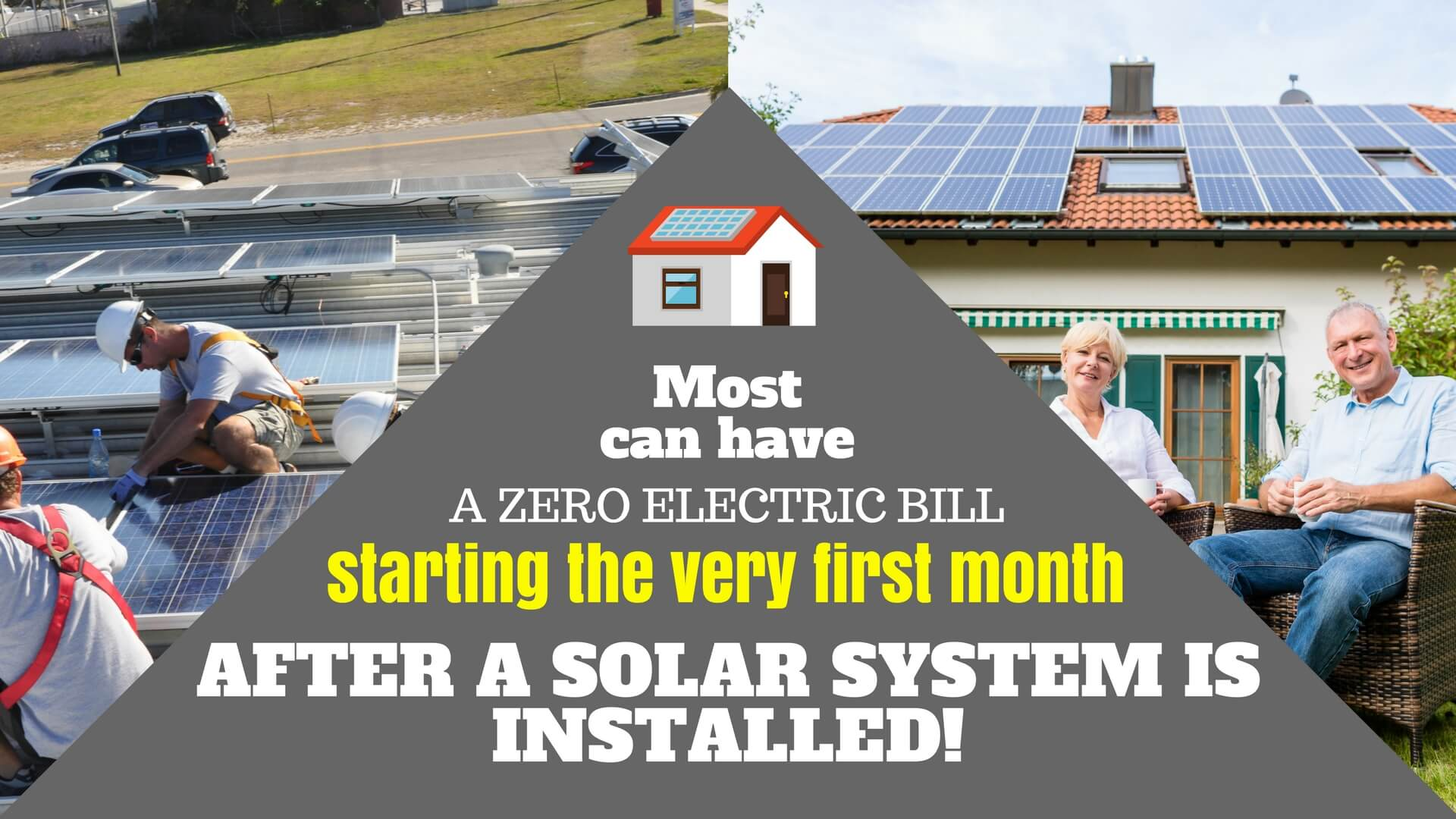 Most homeowners and business owners can have a zero electric bill starting the first month after a solar electric system is installed on their home or business.